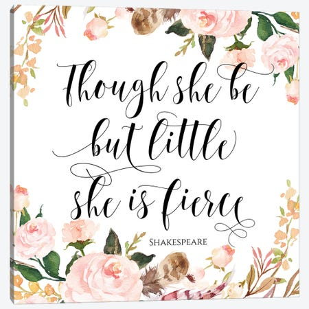 Though She Be But Little She Is Fierce, Shakespeare Canvas Print #EPT120} by Eden Printables Canvas Print