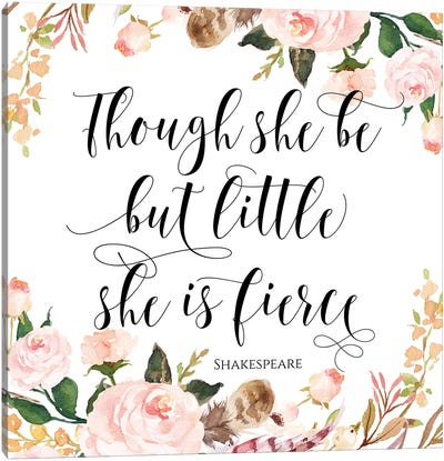 Though She Be But Little She Is Fierce, Shakespeare Canvas Art Print