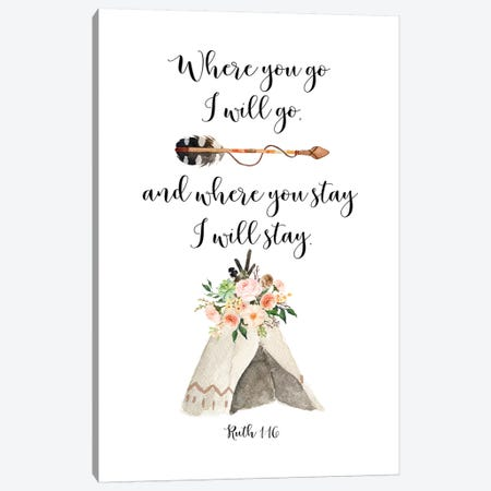 Where You Go I Will Go, Where You Stay I Will Stay, Ruth 116 Canvas Print #EPT126} by Eden Printables Canvas Art