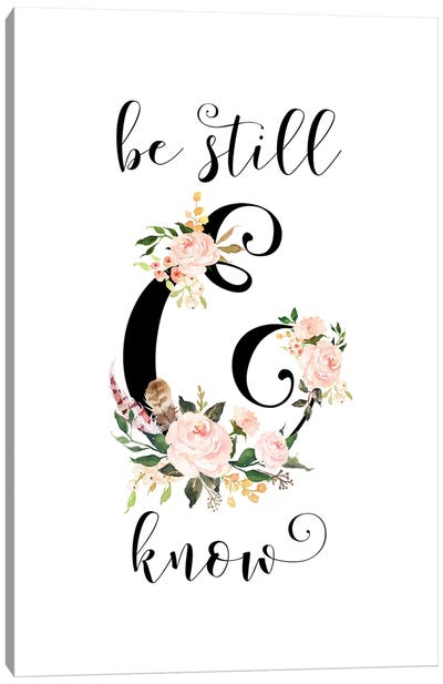 Be Still & Know, Psalm 46:10 Canvas Art Print