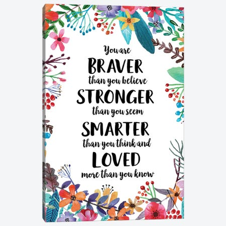 You Are Braver Than You Believe Canvas Print #EPT131} by Eden Printables Canvas Wall Art