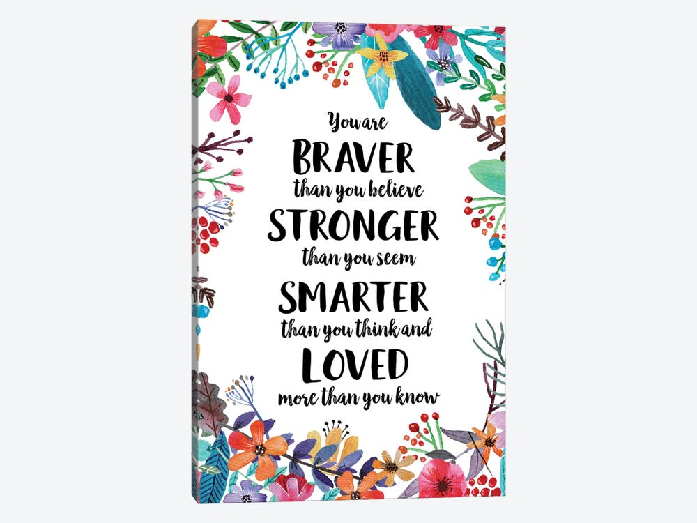 You Are Braver Than You Believe by Eden Printables 1-piece Canvas Wall Art