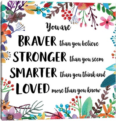 You Are Braver Than You Believe II Canvas Art Print