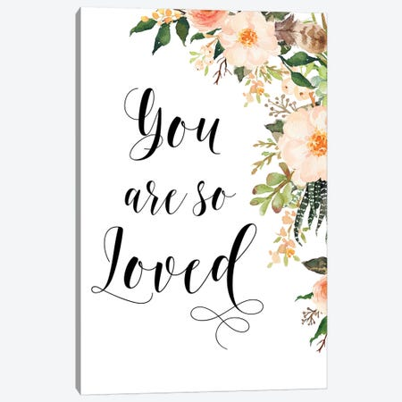 You Are So Loved Canvas Print #EPT136} by Eden Printables Canvas Art Print