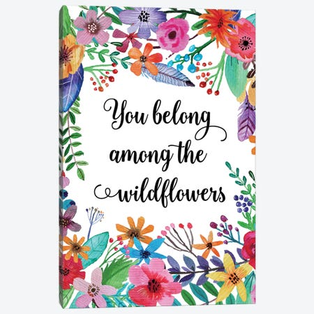 You Belong Among The Wildflowers Canvas Print #EPT138} by Eden Printables Canvas Wall Art