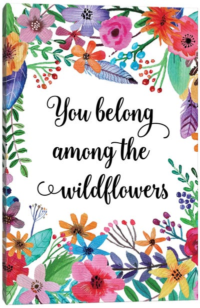 You Belong Among The Wildflowers Canvas Art Print