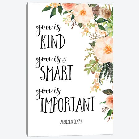 You Is Kind, You Is Smart, You Is Important Canvas Print #EPT139} by Eden Printables Canvas Art