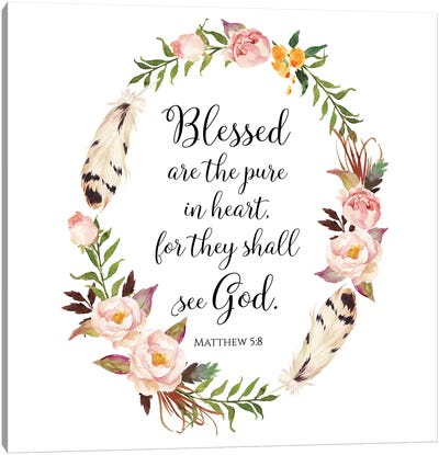Blessed Are The Pure In Heart For They Will See God, Matthew 5:8 Canvas Art Print