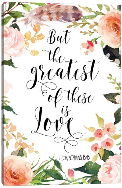 But The Greatest Of These Is Love, 1 Corinthians 13:13 Canvas Art Print