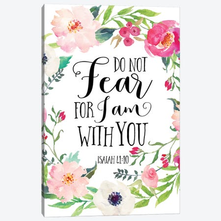 Do Not Fear For I Am With You, Isaiah 41:10 Canvas Print #EPT22} by Eden Printables Canvas Wall Art