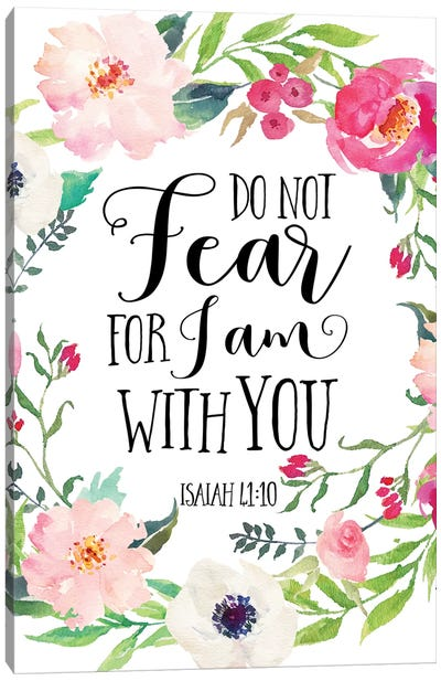 Do Not Fear For I Am With You, Isaiah 41:10 Canvas Art Print