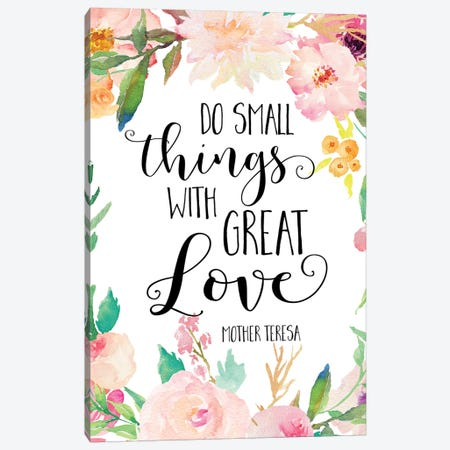 Do Small Things With Great Love, Mother Teresa Canvas Print #EPT24} by Eden Printables Art Print