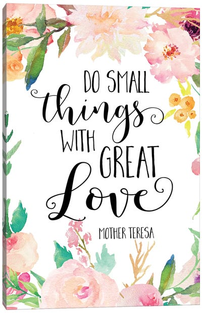 Do Small Things With Great Love, Mother Teresa Canvas Art Print