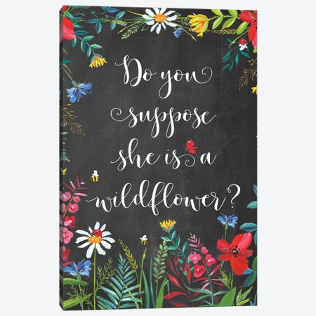 Do You Suppose She Is A Wildflower Canvas Print #EPT25} by Eden Printables Canvas Art Print
