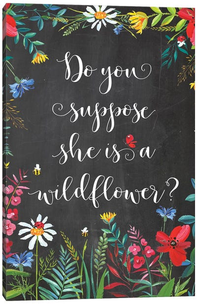 Do You Suppose She Is A Wildflower Canvas Art Print