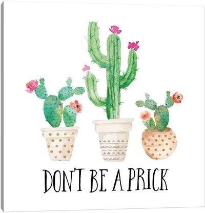 Don't Be A Prick Canvas Art Print