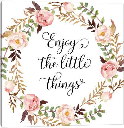 Enjoy The Little Things Canvas Art Print