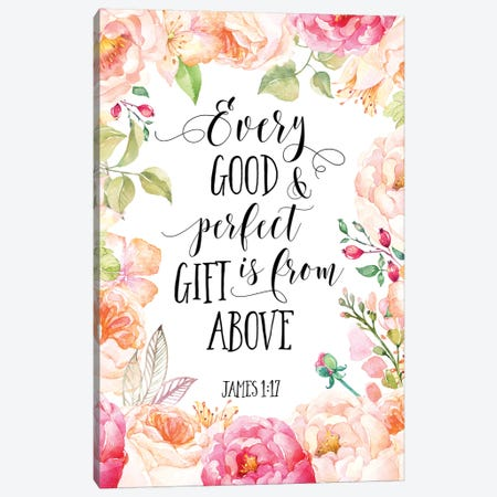 Every Good And Perfect Gift Is From Above, James 1:17 Canvas Print #EPT31} by Eden Printables Art Print