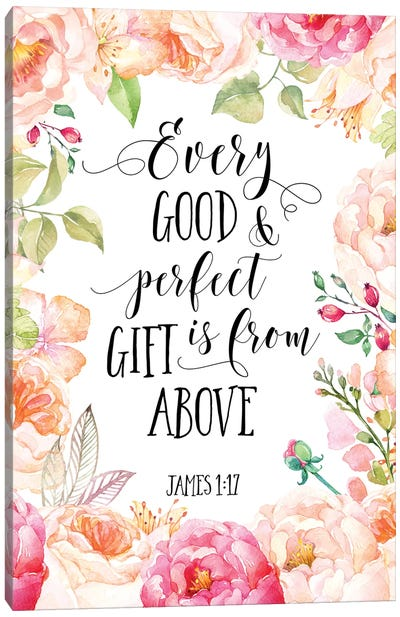 Every Good And Perfect Gift Is From Above, James 1:17 Canvas Art Print