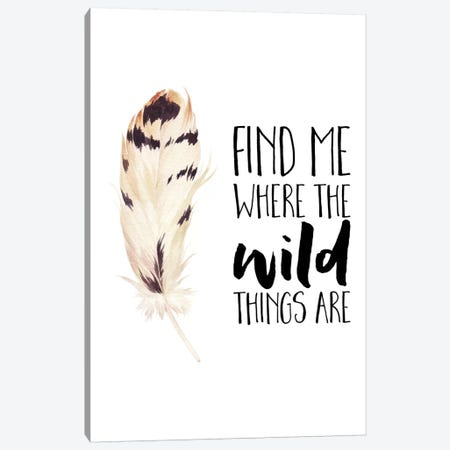 Find Me Where The Wild Things Are Canvas Print #EPT34} by Eden Printables Canvas Wall Art