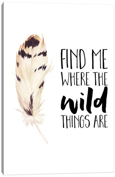 Find Me Where The Wild Things Are Canvas Art Print