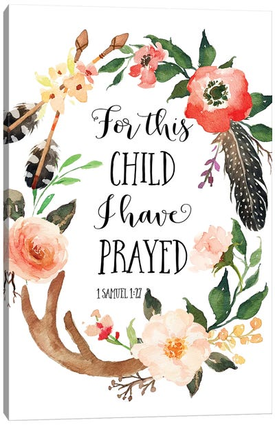 For This Child I Have Prayed, 1 Samuel 1:27 Canvas Art Print