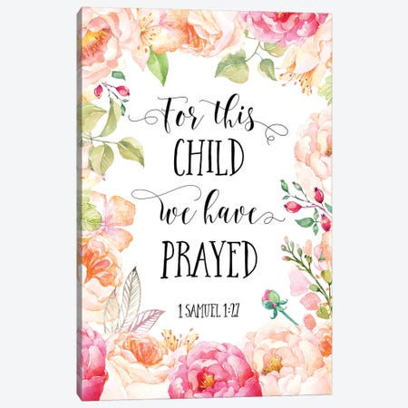For This Child We Have Prayed, 1 Samuel 1:27 Canvas Print #EPT38} by Eden Printables Canvas Print