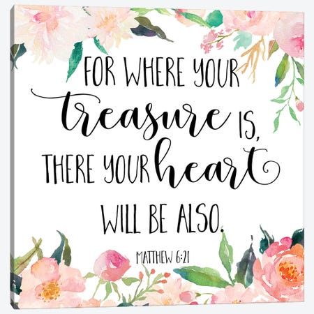 For Where Your Treasure Is, There You Heart Will Be Also, Matthew 6:21 Canvas Print #EPT39} by Eden Printables Canvas Art Print