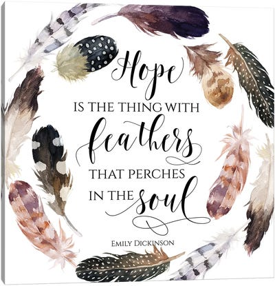 Hope Is The Thing With Feathers That Perches In The Soul, Emily Dickinson Canvas Art Print