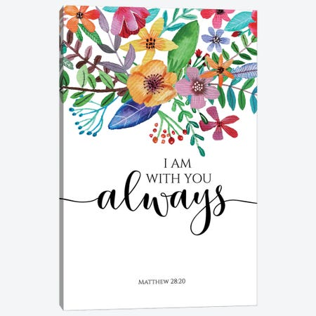 I Am With You Always- Matthew 28:20 Canvas Print #EPT58} by Eden Printables Art Print