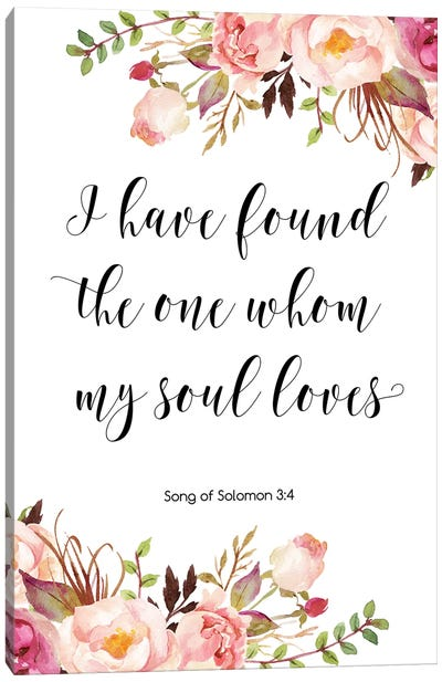 I Have Found The One Whom My Soul Loves Canvas Art Print