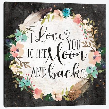 I Love You To The Moon And Back Canvas Print #EPT62} by Eden Printables Canvas Artwork