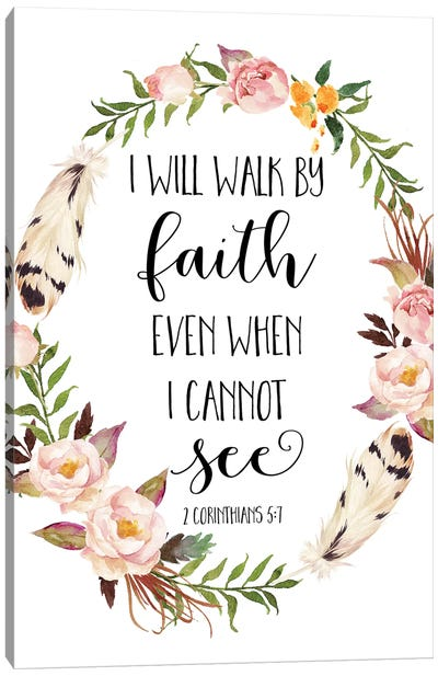 I Will Walk By Faith Even When I Cannot See, 2 Corinthians 5:7 Canvas Art Print