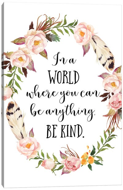 In A World Where You Can Be Anything, Be Kind Canvas Art Print