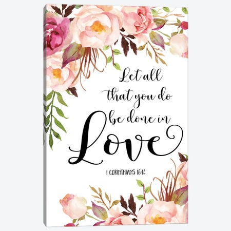Let All That You Do Be Done In Love, 1 Corinthians 16:14 Canvas Print #EPT75} by Eden Printables Canvas Wall Art