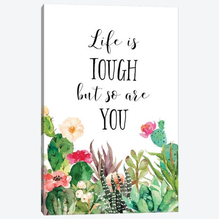 Life Is Tough, But So Are You Canvas Print #EPT78} by Eden Printables Canvas Print
