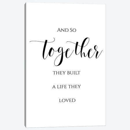 And So Together They Built A Life They Loved Canvas Print #EPT7} by Eden Printables Canvas Art Print