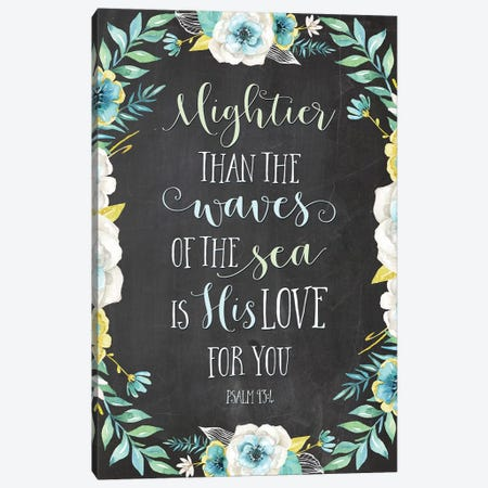 Mightier Than The Waves Of The Sea Is His Love For You - Psalm 93:4 Canvas Print #EPT90} by Eden Printables Art Print