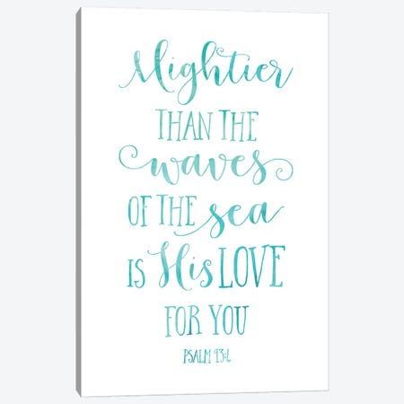 Mightier Than The Waves Of The Sea Is His Love For You, Psalm 93:4 Canvas Print #EPT91} by Eden Printables Canvas Print