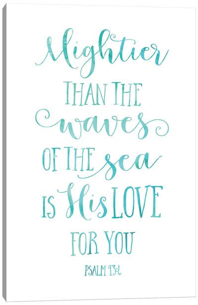 Mightier Than The Waves Of The Sea Is His Love For You, Psalm 93:4 Canvas Art Print