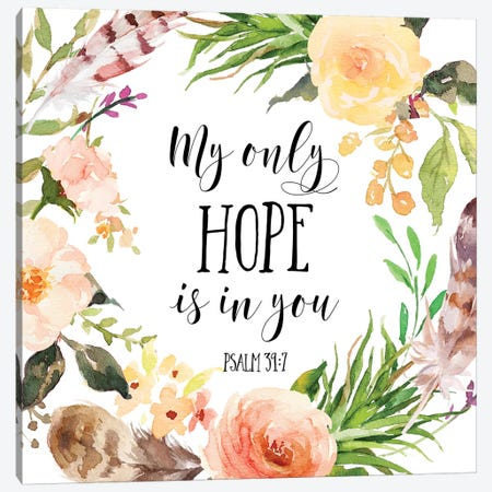 My Only Hope Is In You, Psalm 39:7 Canvas Print #EPT92} by Eden Printables Canvas Print