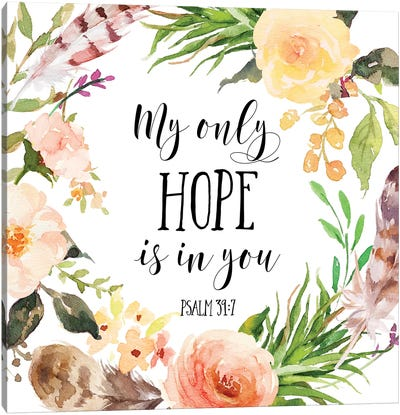 My Only Hope Is In You, Psalm 39:7 Canvas Art Print