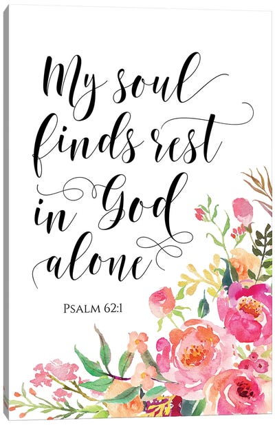 My Soul Finds Rest In God Alone, Psalm 621 Canvas Art Print