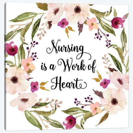 Nursing Is A Work Of Heart Canvas Print #EPT94} by Eden Printables Canvas Art