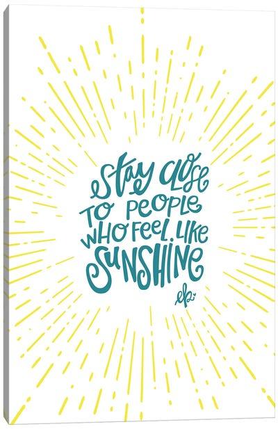 Sunshine Stay Close Canvas Art Print
