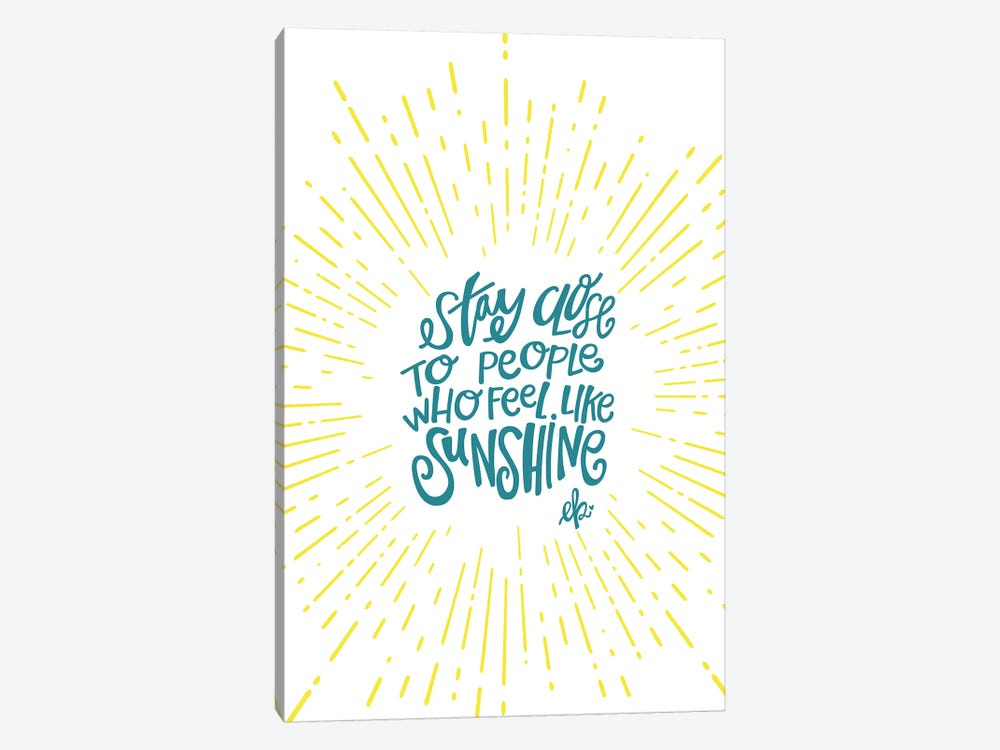 Sunshine Stay Close by Erin Barrett 1-piece Art Print