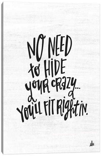 No Need to Hide Your Crazy by Erin Barrett Canvas Art Print