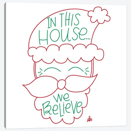 In This House We Believe  Canvas Print #ERB117} by Erin Barrett Canvas Artwork