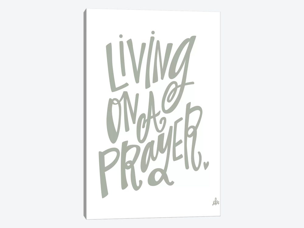 Living On A Prayer   by Erin Barrett 1-piece Canvas Art Print