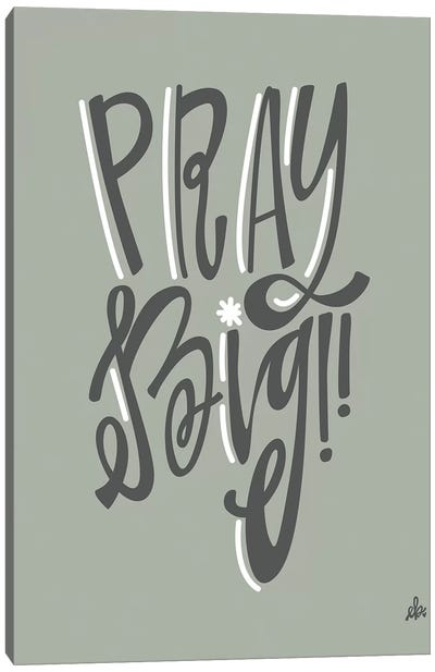 Pray Big    Canvas Art Print